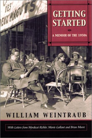 Getting Started: A Memoir of the 1950s: William Weintraub
