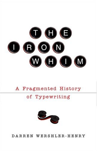 9780771089251: The Iron Whim : A Fragmented History of Typewriting