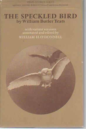 9780771090660: Speckled Bird (Yeats studies series)