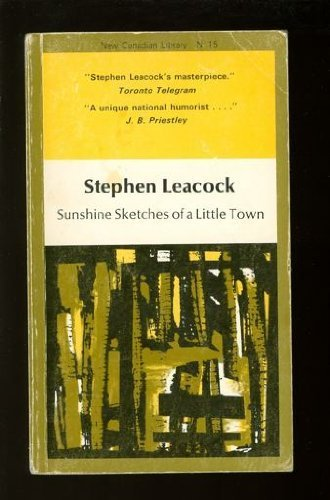 Sunshine Sketches of a Little Town (New Canadian Library Classic N15)