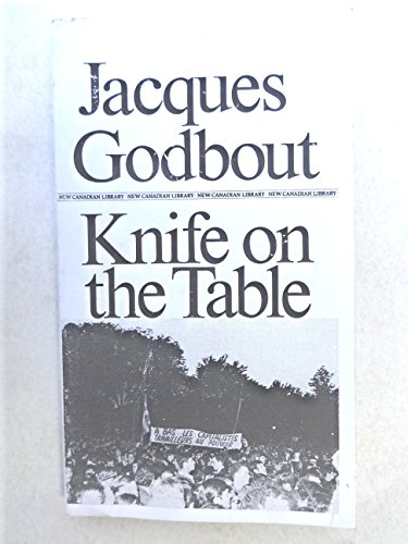 Knife on the Table (New Canadian Library): Godbout, Jacques