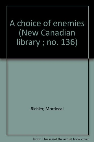9780771092510: A choice of enemies (New Canadian library ; no. 136)
