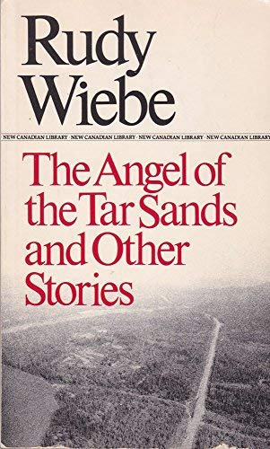 9780771093081: Angel of the Tar Sands and Other Stories (New Canadian Library)