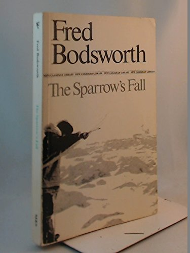 Sparrows Fall (New Canadian Library): Bodsworth, Fred