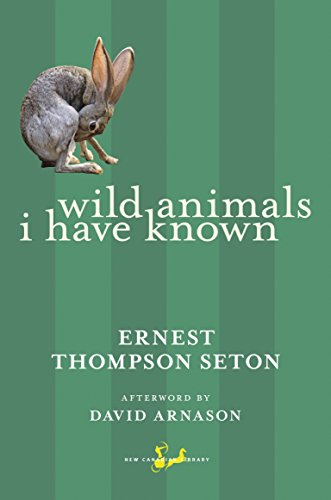 9780771093807: Wild Animals I Have Known (New Canadian Library)