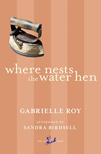 Where Nests the Water Hen: Roy, Gabrielle