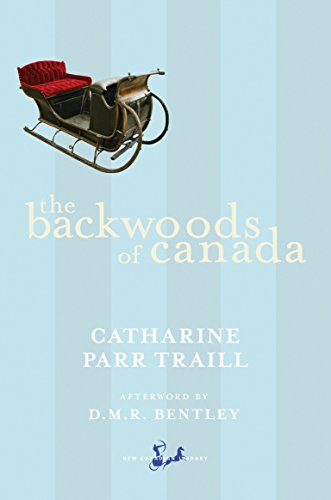 9780771094484: The Backwoods of Canada (New Canadian Library)