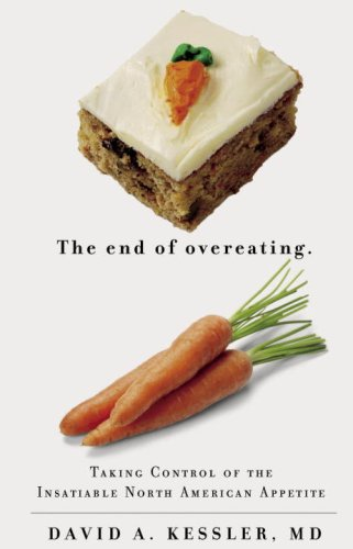 9780771095535: The End of Overeating: Taking Control of the Insatiable North American Appetite