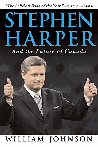 9780771095542: Stephen Harper and the Future of Canada