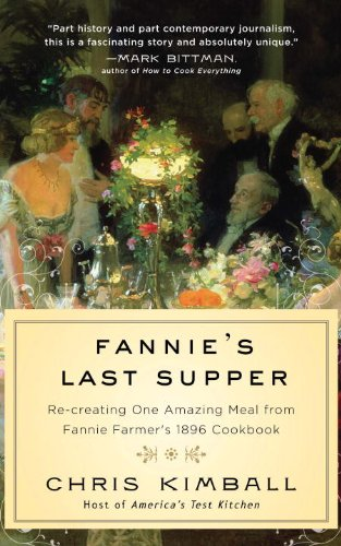 Fannie's Last Supper: Two Years, Twelve Courses,: Chris Kimball