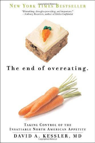 9780771095566: [ [ [ The End of Overeating: Taking Control of the Insatiable American Appetite [ THE END OF OVEREATING: TAKING CONTROL OF THE INSATIABLE AMERICAN APPETITE ] By Kessler, David A ( Author )Sep-14-2010 Paperback