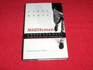 Midlifeman : A Book for Guys and: Krotz, Larry