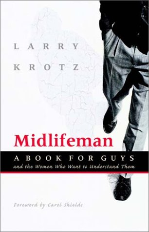 Midlifeman: A Book for Guys and the: Krotz, Larry