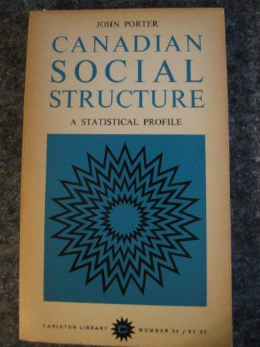 9780771097324: Canadian Social Structure: A Statistical Profile (Carleton Library Series)