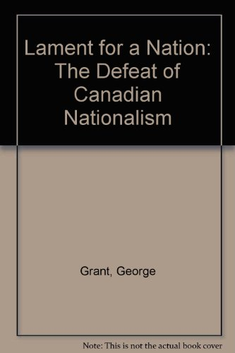 9780771097508: Lament for a Nation: The Defeat of Canadian Nationalism