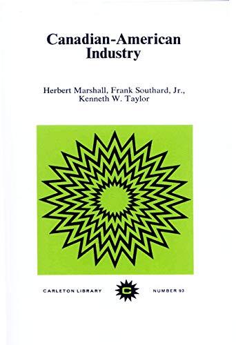 Canadian-American Industry (Carleton Library Series): Marshall, Herbert; Southard Jr., Frank; ...