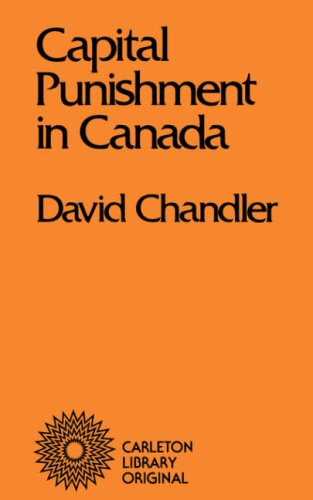 Capital Punishment in Canada (Carleton Library Series): Chandler, David