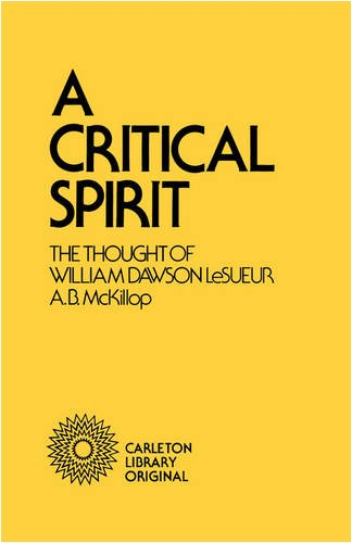 A Critical Spirit - The Thought of William Dawson LeSueur: McKillop