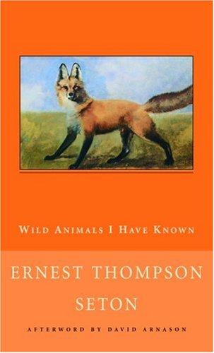 Wild Animals I Have Known (New Canadian: Seton, Ernest Thompson