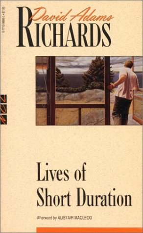Lives of Short Duration (New Canadian Library): Richards, David Adams