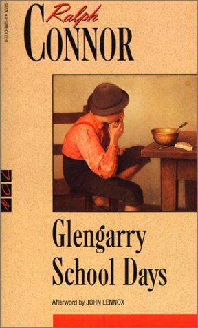 Glengarry School Days: A Story of Early Days in Glengarry (New Canadian Library): Connor, Ralph
