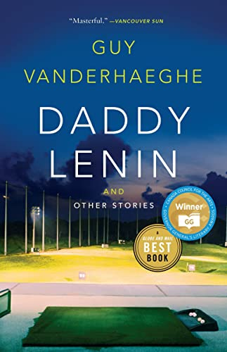 Daddy Lenin and Other Stories: Guy Vanderhaeghe