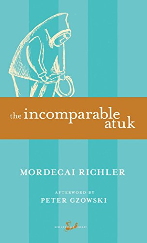 9780771099731: The Incomparable Atuk (New Canadian Library)