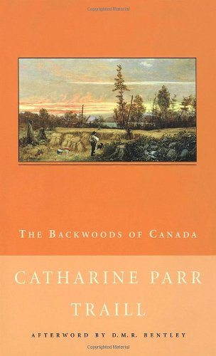 9780771099779: The Backwoods of Canada (New Canadian Library)