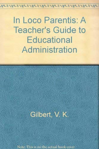 In loco parentis: A teacher's guide to educational administration