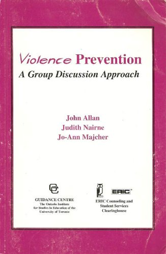 Violence Prevention: A Group Disscussion Approach: Allan, John A. B., Nairne, Judith, Majcher, ...