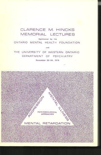 Aggression, mental illness, mental retardation: Psychobiological approaches (Clarence M. Hincks ...