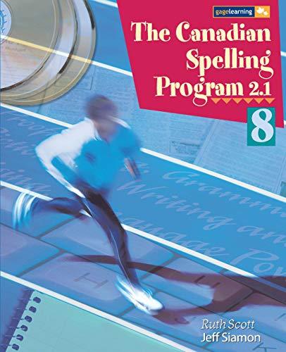 CANADIAN SPELLING PROGRAM 2.1, BOOK 8: R SCOTT J