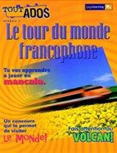 9780771538070: TOUT ADOS LE TOUR DU MONDE FRANCOPHONE Student Edition