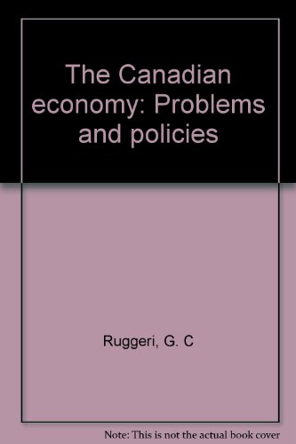 The Canadian economy: Problems and policies: Ruggeri, G. C
