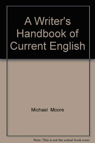 A Writer's Handbook of Current English (0771556039) by Michael  Moore