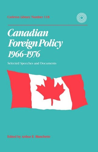 Canadian Foreign Policy, 1966-1976 - Selected Speeches and Documents: Blanchette