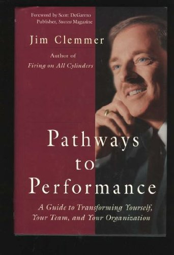 9780771573279: Pathways to Performance: A Guide to Transforming Yourself, Your Team, and Your Organization