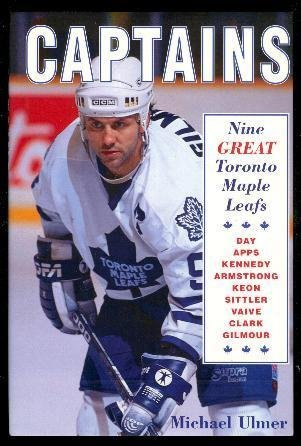 Captains: Nine Great Toronto Maple Leafs: Ulmer, Michael (SIGNED