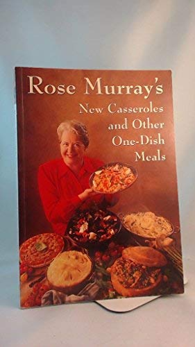 Rose Murray's New Casseroles and Other One-Dish Meals (0771573928) by Murray, Rose