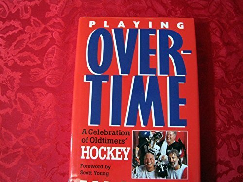9780771574016: Playing Overtime a Celebration of Oldtim