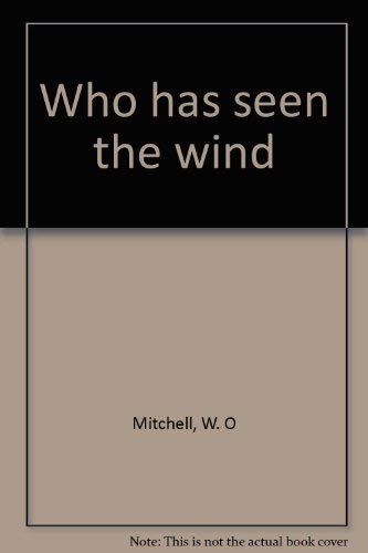 9780771574757: Who Has Seen the Wind