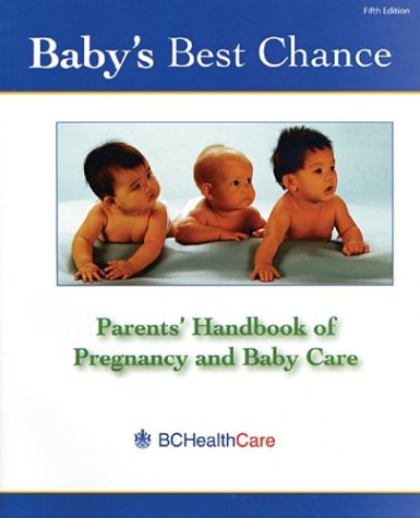 9780771575723: Baby's Best Chance: Parents' Handbook of Pregnancy and Baby Care