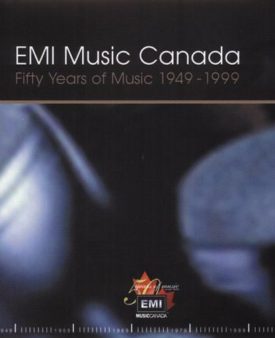 9780771576645: Fifty Years of Music: The Story of EMI Music Canada by Nicholas Jennings