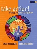 Take Action! A Guide to Active Citizenship: Marc Kielburger, Craig Kielburger