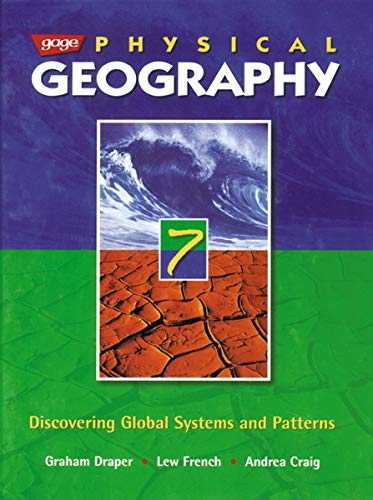 Gage Physical Geography 7: Discovering Global Systems and Patterns: Draper, Graham A., French, Lew,...