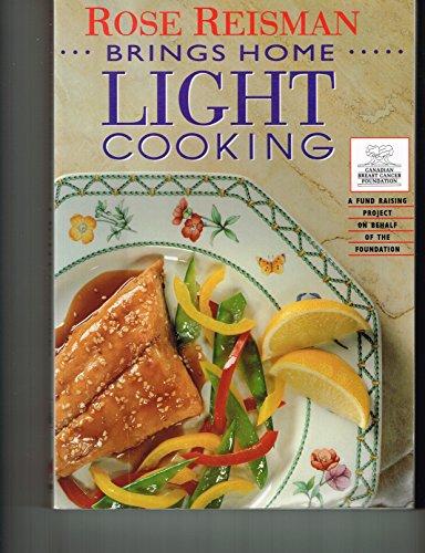 9780771590009: Rose Reisman Brings Home Light Cooking