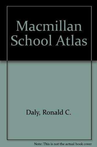 Macmillan School Atlas: Daly, Ronald C.