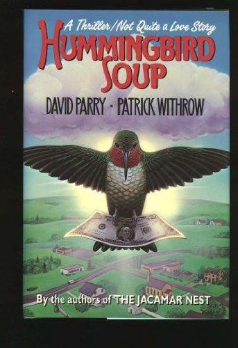 Hummingbird Soup: David Parry, Withrow