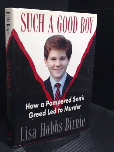 9780771591532: Such a good boy: How a pampered son's greed led to murder