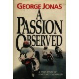 9780771592065: A Passion Observed - A True Story of a Motorcycle Racer